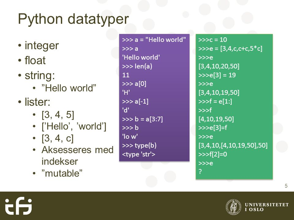 Python datatyper integer float string: lister: Hello world [3, 4, 5]